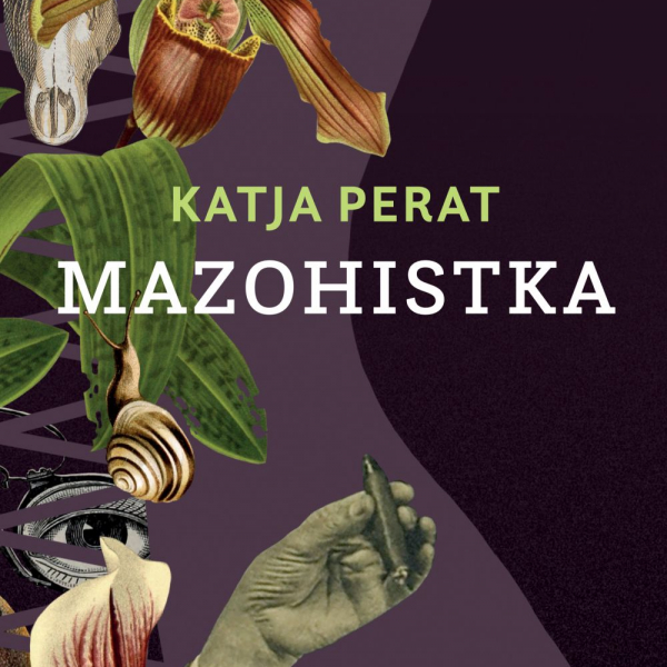 Mazohistka, a novel by Katja Perat